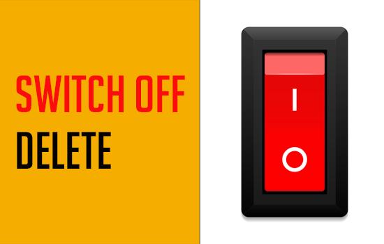 Switch Off Delete