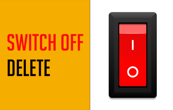 Switch Off Delete